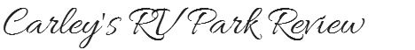 Carley's RV Park Review Graphic Cursive
